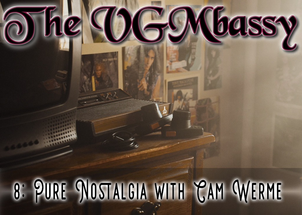 Episode 08 – Pure Nostalgia with Cam Werme