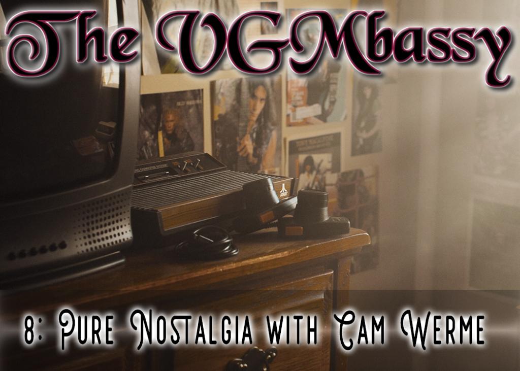 Episode 08 – Pure Nostalgia with Cam Werme
