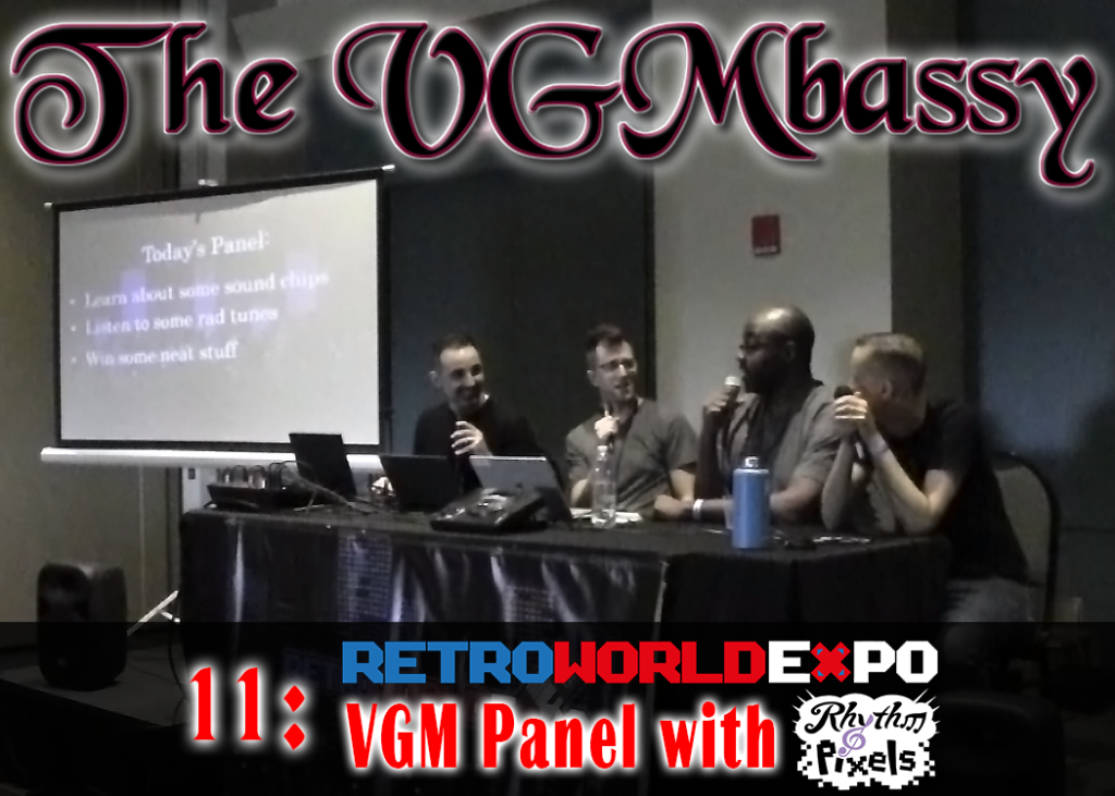 Episode 11: East Meets West – Retroworld Expo 2018 VGM Panel with Cam Werme and Rhythm & Pixels