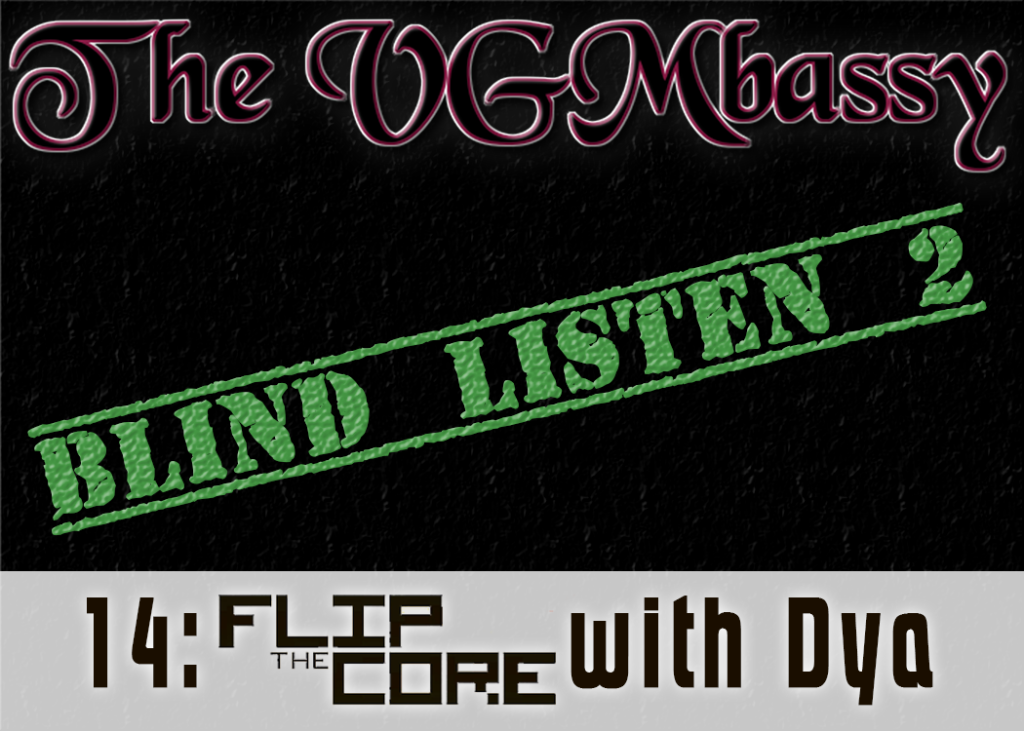 Episode 14: Flip the Core with Dya