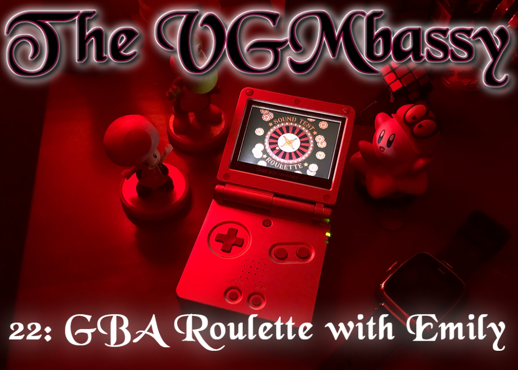 Episode 22: GBA Roulette with Emily