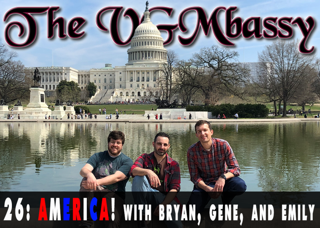 Episode 26: AMERICA! With Bryan, Gene, and Emily