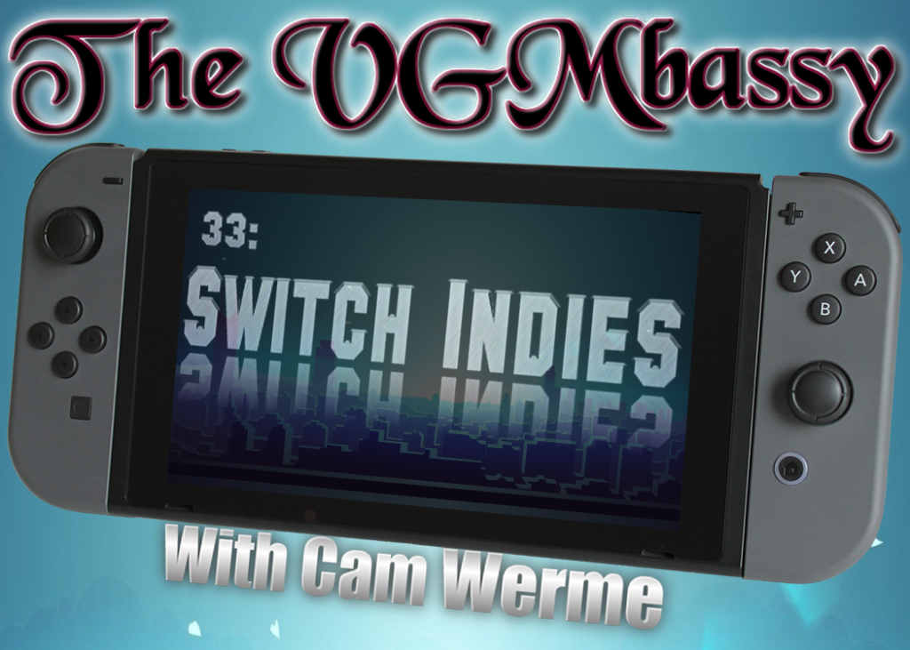Episode 33: Switch Indies with Cam Werme