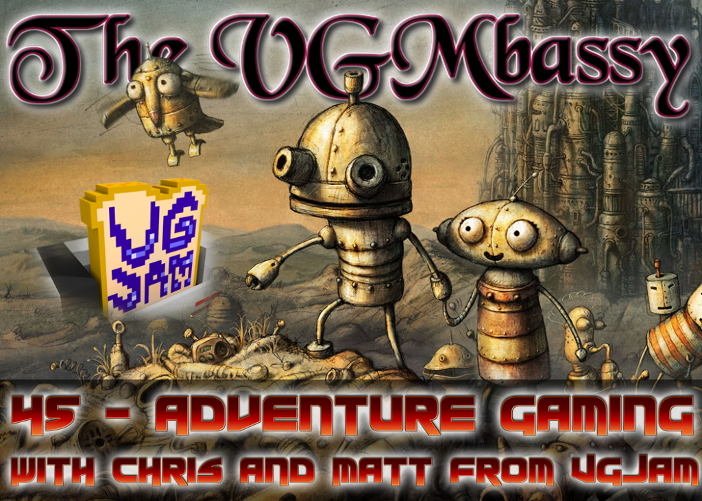 Episode 45 – Adventure Gaming with Chris Steenerson and Matt Sargent from VGJam