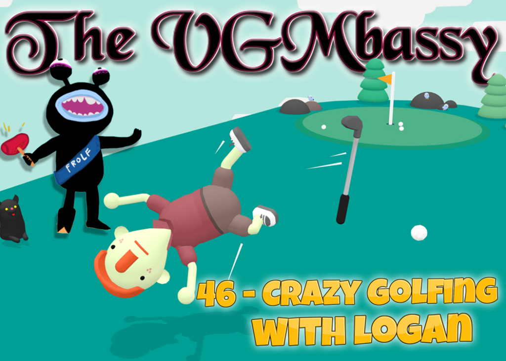 Episode 46 – Crazy Golfing with Logan