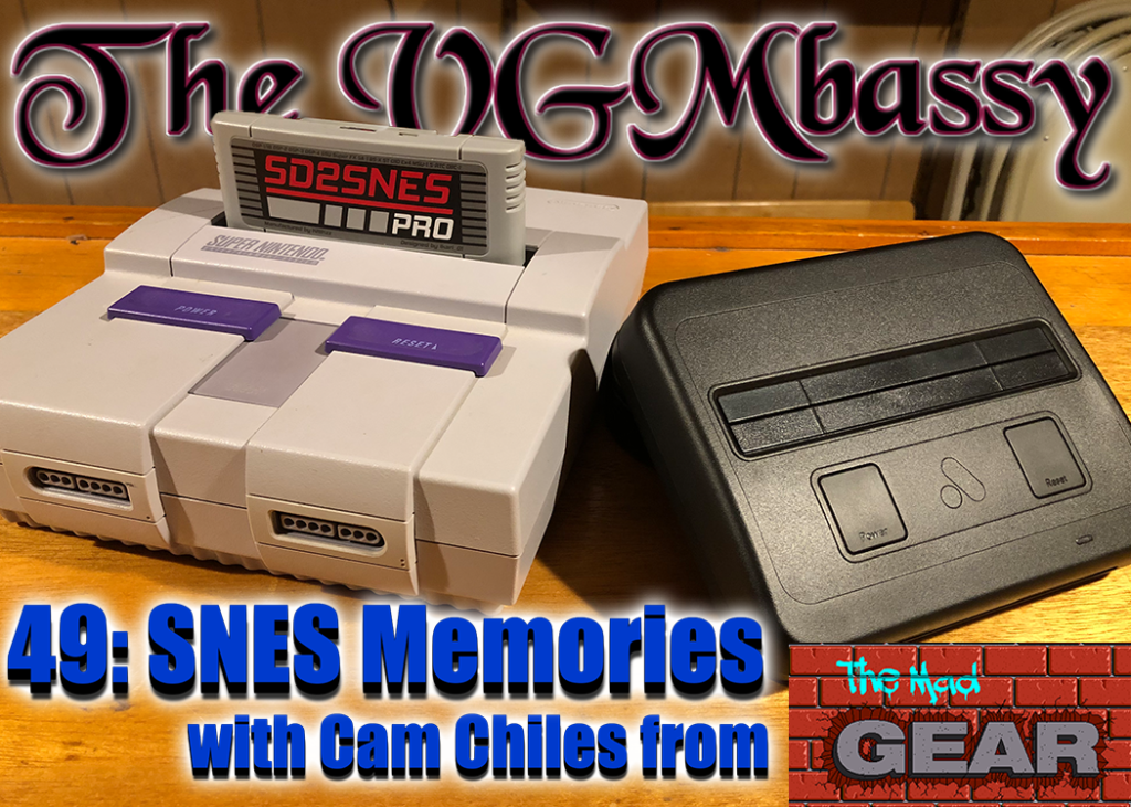 Episode 49: SNES Memories with Cam Chiles from The Mad Gear