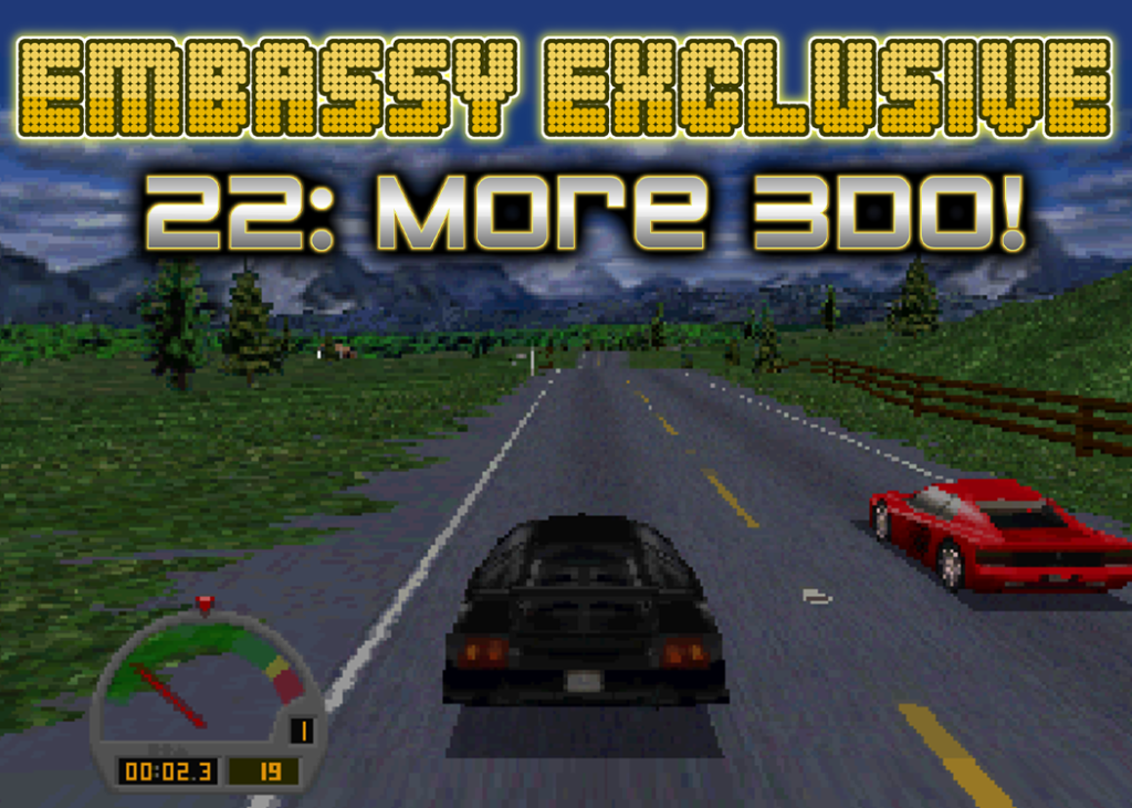 *BONUS EPISODE* Embassy Exclusive 22: More 3DO!